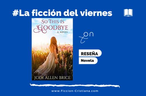 So this is goodbye-Ficcion-cristiana